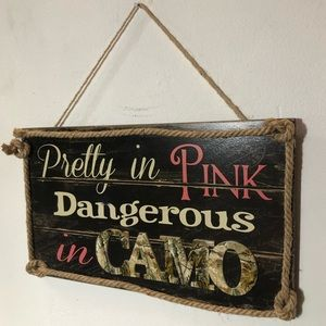 Pretty in Pink Dangerous in Camo Sign